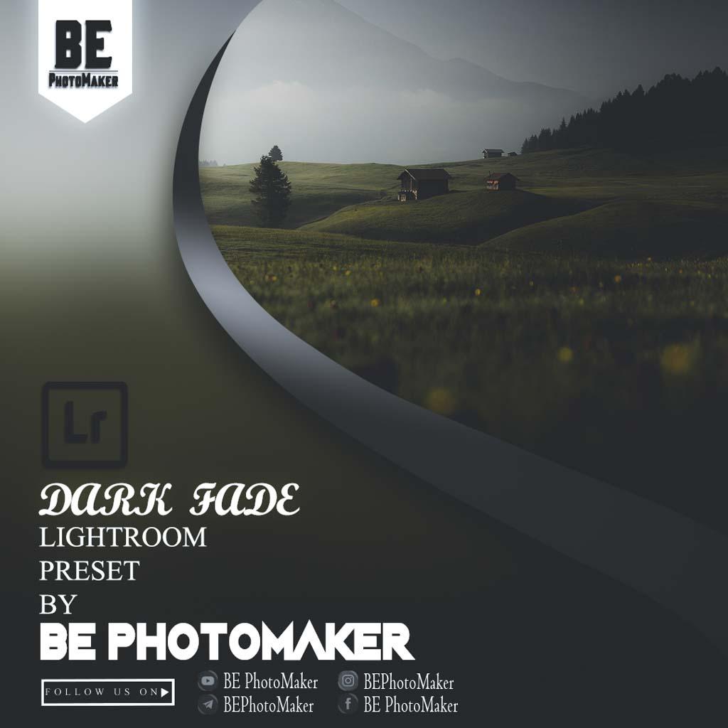 Dark Fade Preset by BE PhotoMaker Lightroom Preset