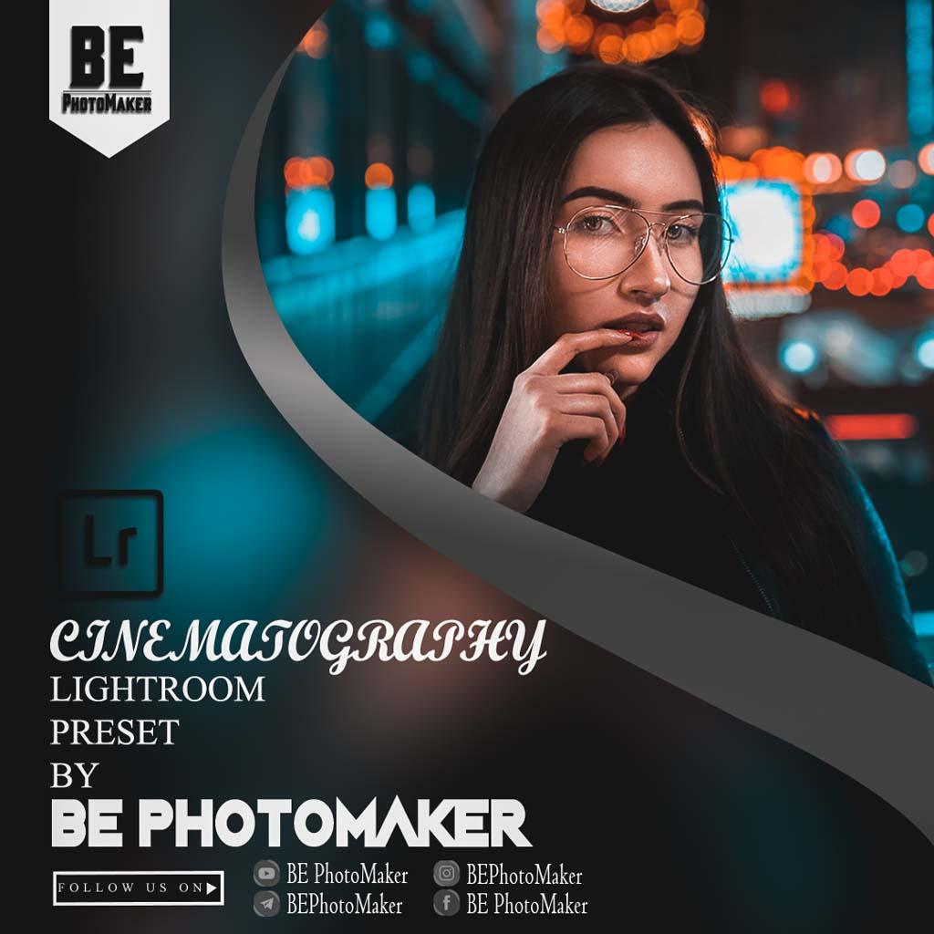 Cinematography-Lightroom Preset by BE PhotoMaker Lightroom Preset