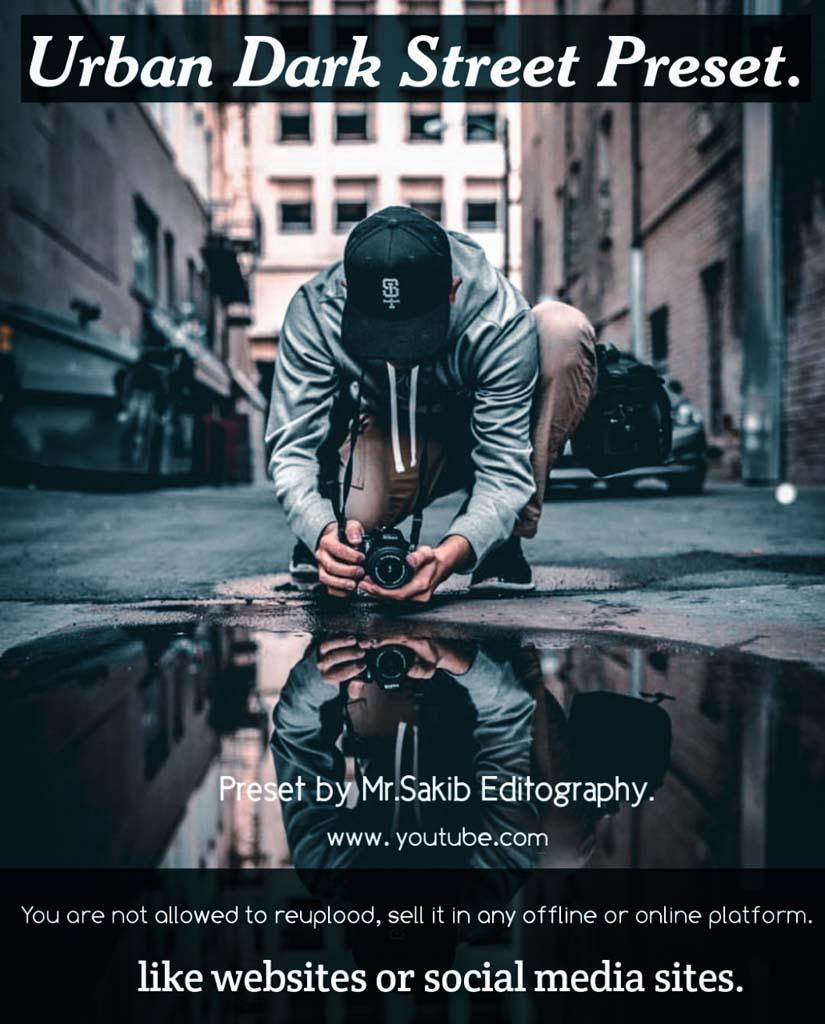 Urban Dark Street Preset by Mr.Sakib Editography Lightroom Preset
